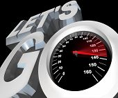 The words Let's Go with a speedometer in them, symbolizing the speed and energy of getting an early start or beginning of a job, task or event poster