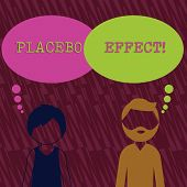 Text sign showing Placebo Effect. Conceptual photo a beneficial effect produced by a placebo drug or treatment Bearded Man and Woman Faceless Profile with Blank Colorful Thought Bubble. poster