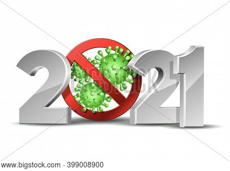 Happy New Year 2021 Number With Coronavirus Covid-19 Epidemic Stop Sign.