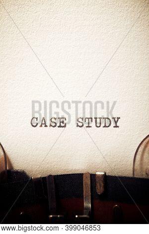 Case study phrase written with a typewriter.