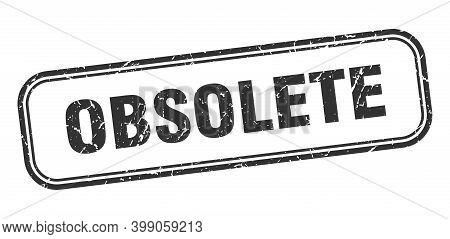 Obsolete Stamp. Obsolete Square Grunge Black Sign