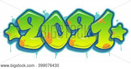 2021 In Graffiti Letters Style Vector Banner Isolated On White. New Year Design Element.