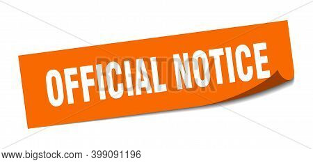 Official Notice Sticker. Square Isolated Label Sign. Peeler