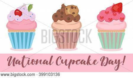National Cupcake Day On December 15. Set Of 3 Cute Cartoon Cupcake With Fancy Decoration. Collection