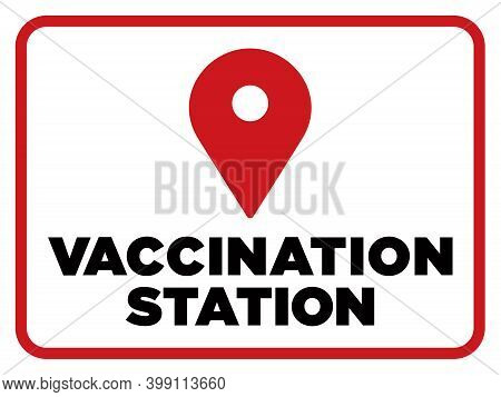 Vaccination Station Sign For Hospitals And Medical Facilities Administering Vaccines | Covid Inocula