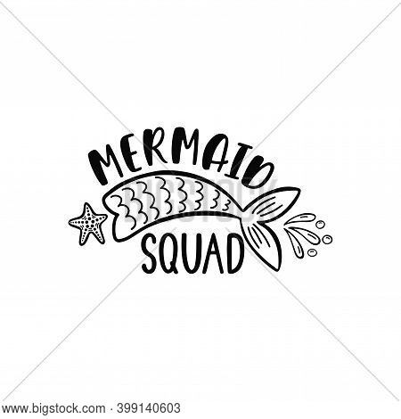 Hand Drawn Inspiration Quote About Summer - Mermaid Squad.