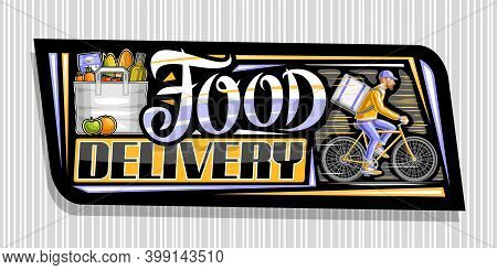 Vector Banner For Food Delivery, Black Decorative Signage With Illustration Of Bag With Groceries, A