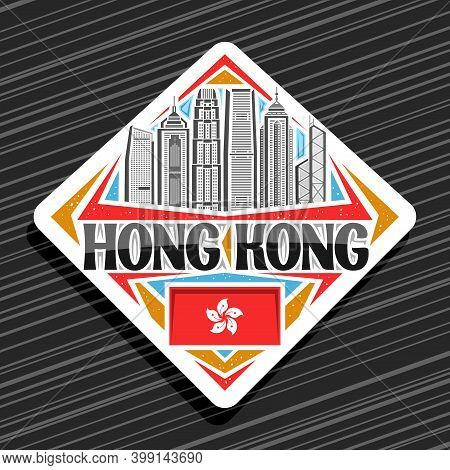 Vector Logo For Hong Kong, White Rhombus Road Sign With Outline Illustration Of Famous City Scape On