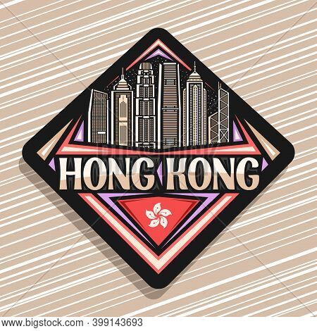 Vector Logo For Hong Kong, Black Rhombus Road Sign With Outline Illustration Of Famous Asian City Sc