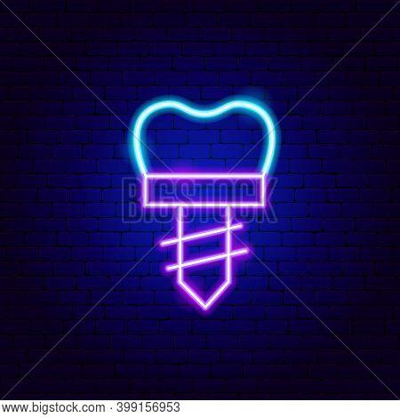 Dental Implant Neon Sign. Vector Illustration Of Stomatology Promotion.