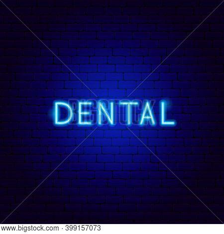 Dental Neon Text. Vector Illustration Of Stomatology Promotion.