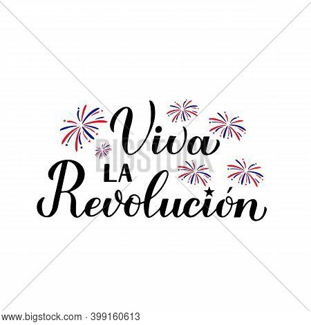 Viva La Revolucion - Happy Revolution Day In Spanish. Holiday In Cuba Celebrated On January 1. Calli