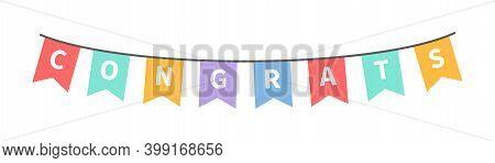 Congrats Garland Celebration Banner. Vector Illustration. Decoration Colored Garlands With Congratul