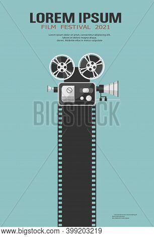 Vintage Movie Projector Or Camcorder With Black Filmstrip. Cinema Movie Festival Poster. Cinema Back
