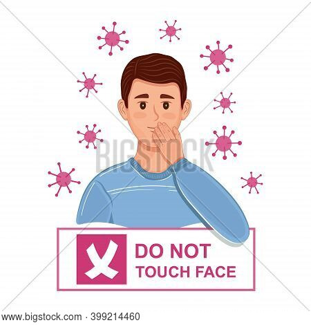 Do Not Touch Your Face Sign. Avoid Touching Hand Contact With Head, Mouth, Eyes And Nose. Skin Hygie