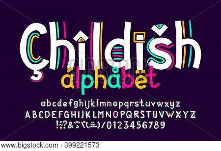 Childish Alphabet Font. Hand Drawn Uppercase And Lowercase Letters. Playful Numbers And Diacritic Sy