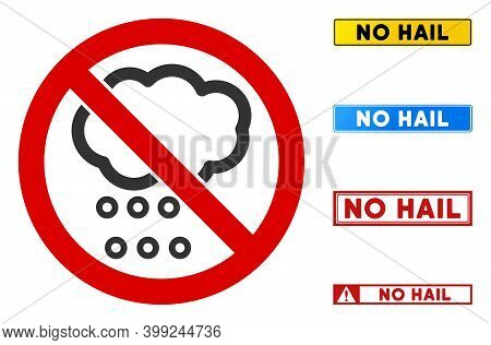 No Hail Sign With Texts In Rectangle Frames. Illustration Style Is A Flat Iconic Symbol Inside Red C