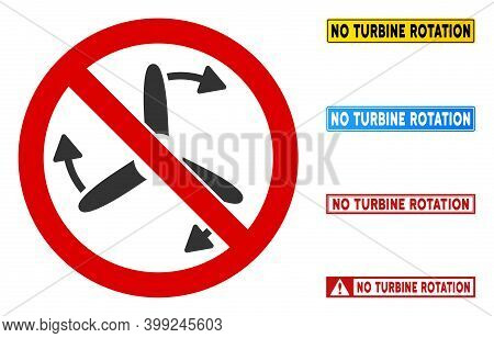 No Turbine Rotation Sign With Captions In Rectangle Frames. Illustration Style Is A Flat Iconic Symb