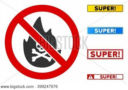No Mortal Fire Sign With Badges In Rectangular Frames. Illustration Style Is A Flat Iconic Symbol In