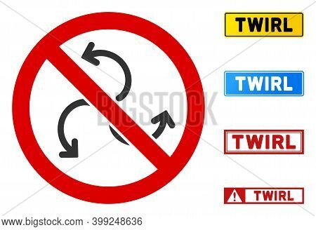 No Twirl Rotation Sign With Titles In Rectangular Frames. Illustration Style Is A Flat Iconic Symbol