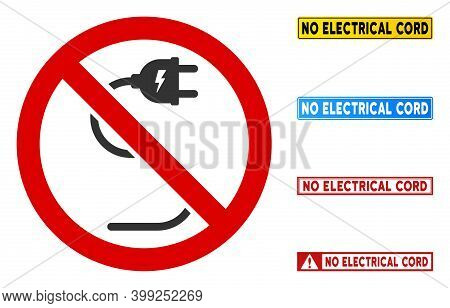 No Electrical Cord Sign With Words In Rectangular Frames. Illustration Style Is A Flat Iconic Symbol