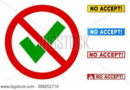 No Accept Sign With Messages In Rectangle Frames. Illustration Style Is A Flat Iconic Symbol Inside