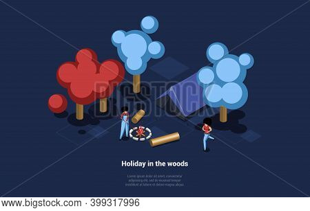 Holiday In The Woods Concept Illustration In Cartoon 3d Style With Writing. Isometric Vector Composi