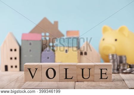 Wooden Blocks With The Word Value , Planning For The Future Of Rent For An Apartment Or Home Concept