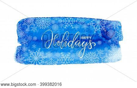 Happy Holidays Hand Drawn Brush Pen Lettering. Blue Watercolor Textured Background. Design Element F
