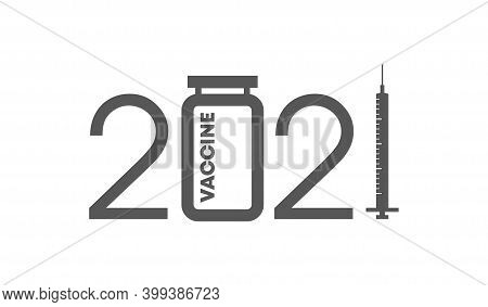 2021 New Year With Syringe And Ampoule Human Coronavirus Vaccine Background. Greeting Card 2021 Font