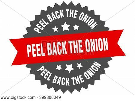 Peel Back The Onion Sign. Peel Back The Onion Circular Band Label. Round Peel Back The Onion Sticker