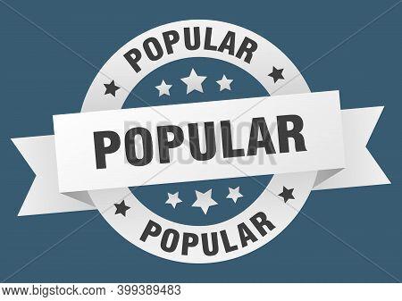 Popular Ribbon. Popular Round White Sign. Popular