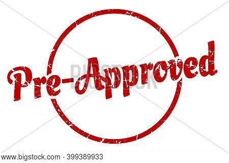 Pre-approved Sign. Pre-approved Round Vintage Grunge Stamp. Pre-approved