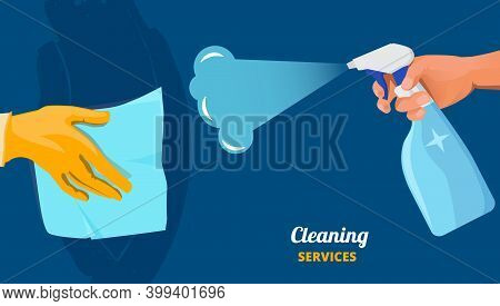 Cleaning Service. Clean Surface, Hands With Spray And Fabric. Arm Wipes Wall Or Desk Vector Illustra