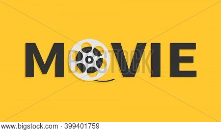 Film Movie Reel. I Love Cinema Icon. Word Movie. Film Festival Banner Flyer Poster Invitation Templa