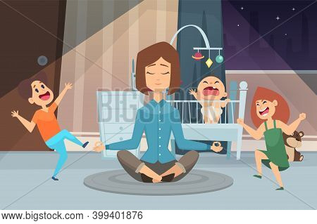 Meditation Mother. Calm Woman And Crazy Children. Young Mom In Room With Kids At Night Vector Illust