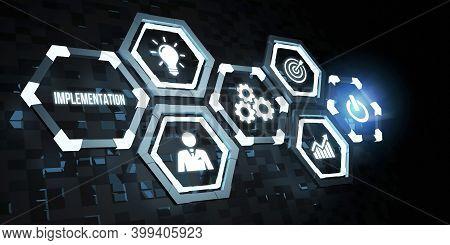 Internet, Business, Technology And Network Concept. Implementation, Web Technology Concept. 3d Illus