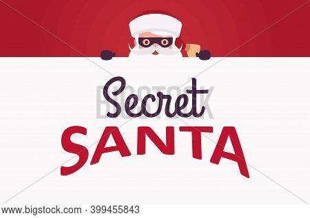 Secret Santa Claus Wearing Black Eye Mask, Festive Lettering Design. Anonymous Father Christmas Trad