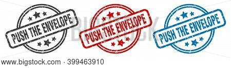 Push The Envelope Stamp. Push The Envelope Round Isolated Sign. Push The Envelope Label Set