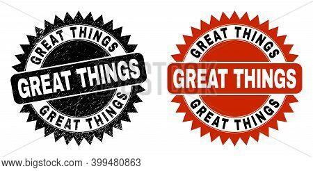 Black Rosette Great Things Seal Stamp. Flat Vector Textured Seal Stamp With Great Things Title Insid