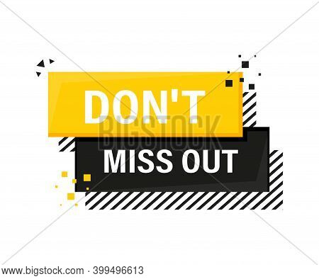 Do Not Miss Out Megaphone Yellow Banner In 3d Style On White Background. Vector Illustration.