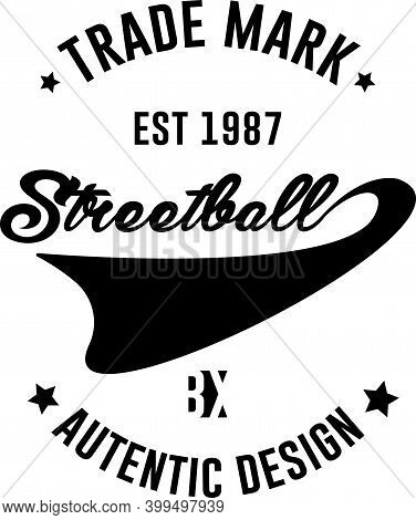 Streetball Typography Background For T Shirt Printing, Tee Graphic Design