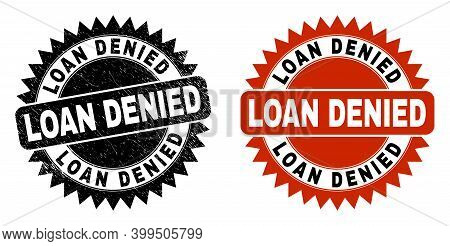 Black Rosette Loan Denied Seal Stamp. Flat Vector Textured Watermark With Loan Denied Phrase Inside