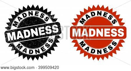 Black Rosette Madness Seal Stamp. Flat Vector Grunge Stamp With Madness Text Inside Sharp Rosette, A