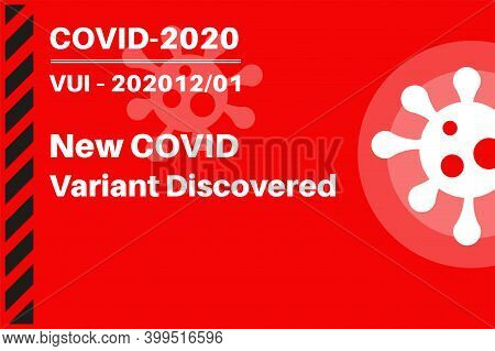 New Covid Variant Discovered- Vui - 202012/01 Covid 2020  - Illustration With Virus Logo On A Red Ba
