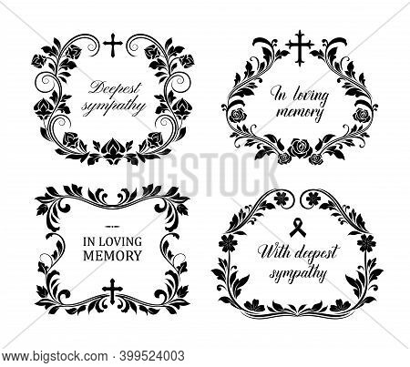Funeral Frames, Vector Vintage Obituary Floral Wreaths With Condolence Typography, Flourishes And Cr