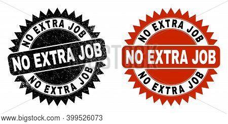 Black Rosette No Extra Job Seal Stamp. Flat Vector Distress Seal With No Extra Job Phrase Inside Sha