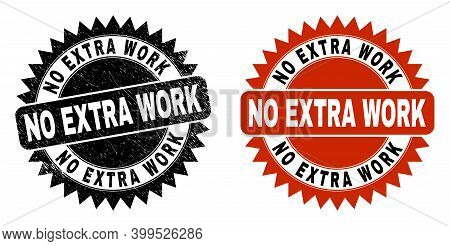 Black Rosette No Extra Work Stamp. Flat Vector Scratched Seal With No Extra Work Phrase Inside Sharp