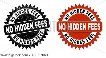 Black Rosette No Hidden Fees Seal Stamp. Flat Vector Distress Watermark With No Hidden Fees Caption