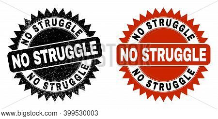 Black Rosette No Struggle Watermark. Flat Vector Scratched Watermark With No Struggle Text Inside Sh